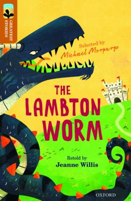 Oxford Reading Tree TreeTops Greatest Stories: Oxford Level 8: The Lambton Worm by Jeanne Willis