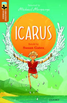 Oxford Reading Tree TreeTops Greatest Stories: Oxford Level 8: Icarus by Susan Gates, Ovid