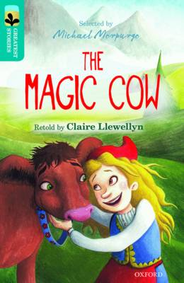 Oxford Reading Tree TreeTops Greatest Stories: Oxford Level 9: The Magic Cow by Claire Llewellyn