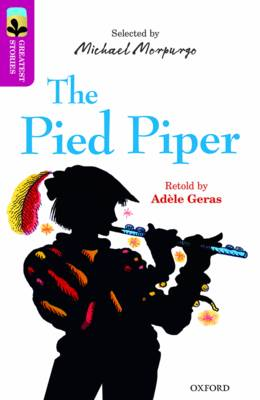 Oxford Reading Tree TreeTops Greatest Stories: Oxford Level 10: The Pied Piper by Adele Geras