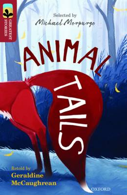 Oxford Reading Tree TreeTops Greatest Stories: Oxford Level 15: Animal Tails by Geraldine McCaughrean
