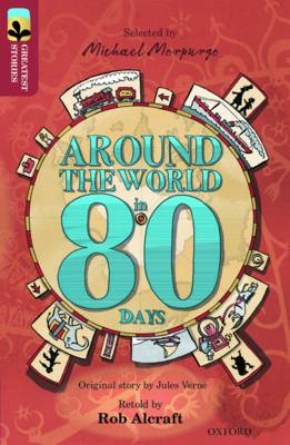 Oxford Reading Tree TreeTops Greatest Stories: Oxford Level 15: Around the World in 80 Days by Rob Alcraft, Jules Verne