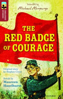 Oxford Reading Tree TreeTops Greatest Stories: Oxford Level 15: The Red Badge of Courage by Maureen Haselhurst, Stephen Crane