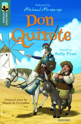 Oxford Reading Tree TreeTops Greatest Stories: Oxford Level 19: Don Quixote by Sally Prue, Miguel de Cervantes