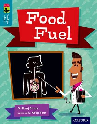 Oxford Reading Tree TreeTops inFact: Level 9: Food Fuel by Ranj Singh