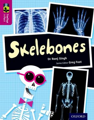 Oxford Reading Tree TreeTops inFact: Level 10: Skelebones by Ranj Singh