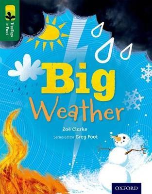Oxford Reading Tree TreeTops inFact: Level 12: Big Weather by Zoe Clarke