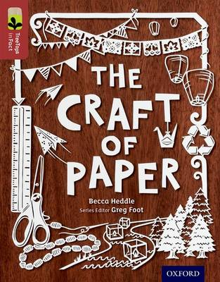 Oxford Reading Tree TreeTops inFact: Level 15: The Craft of Paper by Becca Heddle