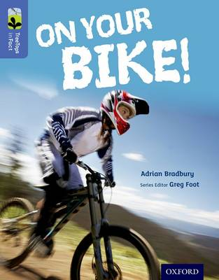Oxford Reading Tree TreeTops inFact: Level 17: On Your Bike! by Adrian Bradbury