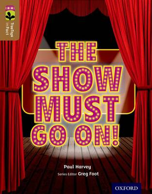 Oxford Reading Tree TreeTops inFact: Level 18: The Show Must Go On! by Paul Harvey