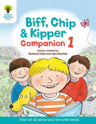Oxford Reading Tree: Biff, Chip and Kipper Companion 1 Reception / Year 1 by Roderick Hunt