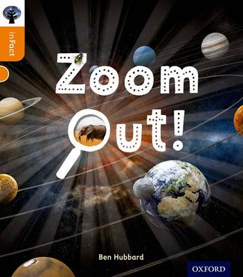 Oxford Reading Tree inFact: Level 6: Zoom Out! by Ben Hubbard