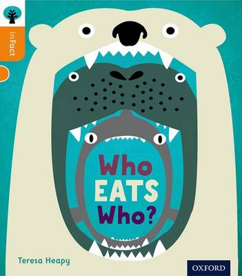 Oxford Reading Tree inFact: Level 6: Who Eats Who? by Teresa Heapy