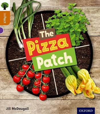 Oxford Reading Tree inFact: Level 8: The Pizza Patch by Jill McDougall