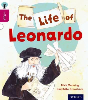 Oxford Reading Tree inFact: Level 10: The Life of Leonardo by Mick Manning, Brita Granstrom