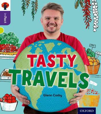 Oxford Reading Tree inFact: Level 11: Tasty Travels by Glenn Cosby