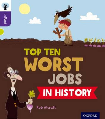 Oxford Reading Tree inFact: Level 11: Top Ten Worst Jobs in History by Rob Alcraft