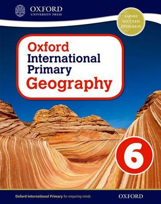Oxford International Primary Geography: Student Book 6 by Terry Jennings
