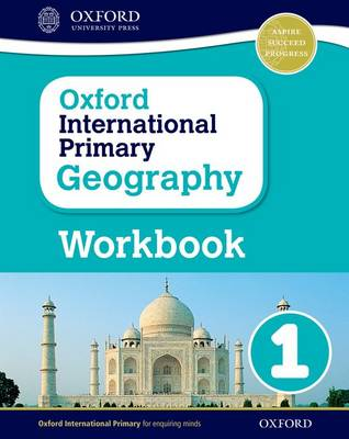 Oxford International Primary Geography: Workbook 1 by Terry Jennings
