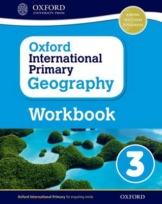 Oxford International Primary Geography: Workbook 3 by Terry Jennings