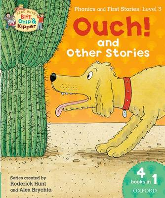 Oxford Reading Tree Read with Biff, Chip & Kipper: Level 3 Phonics & First Stories: Ouch! and Other Stories by Roderick Hunt, Ms Cynthia Rider