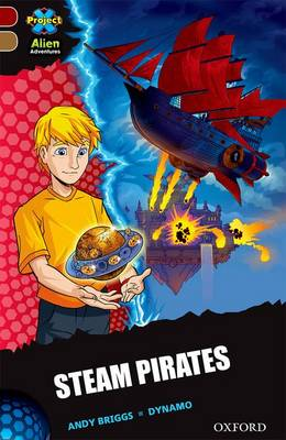 Project X Alien Adventures: Dark Red Book Band, Oxford Level 18: Steam Pirates by Andy Briggs