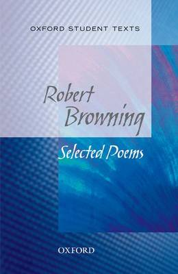 Oxford Student Texts: Robert Browning by Robert Browning
