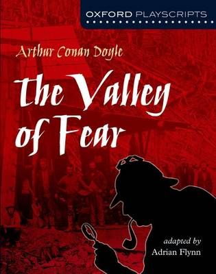 Oxford Playscripts: The Valley of Fear by Sir Arthur Conan Doyle
