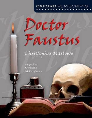 Oxford Playscripts: Doctor Faustus by Christopher Marlowe, Geraldine McCaughrean