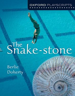Oxford Playscripts: The Snake-Stone by Berlie Doherty