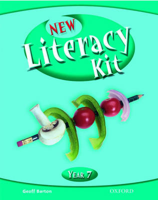 New Literacy Kit: Year 7: Students' Book by Geoff Barton