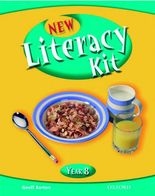 New Literacy Kit: Year 8: Students' Book by Geoff Barton