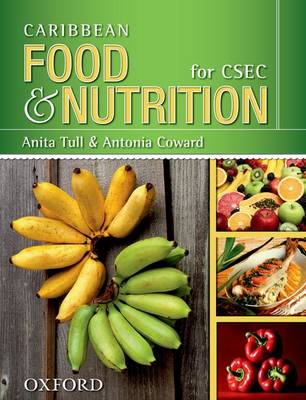 Caribbean Food & Nutrition for CSEC by Anita Tull, Antonia Coward