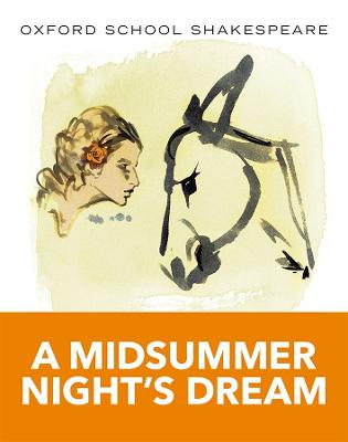 Oxford School Shakespeare: Midsummer Night's Dream by William Shakespeare