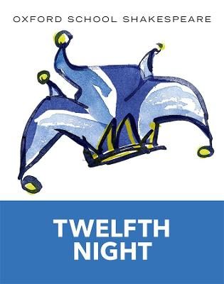 Oxford School Shakespeare: Twelfth Night by William Shakespeare