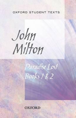 Oxford Student Texts: Paradise Lost Books 1 & 2 by John Milton, Anna Baldwin