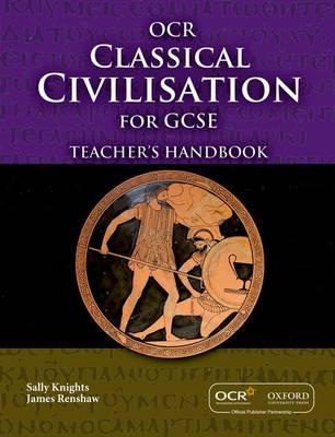 GCSE Classical Civilisation for OCR Teacher's Handbook by James Renshaw, Sally Knights, Paul Buckley