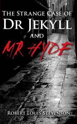 The Strange Case of Dr Jekyll & Mr Hyde by Robert Louis Stevenson