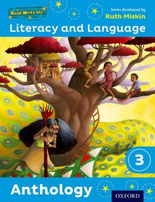 Read Write Inc.: Literacy & Language: Year 3 Anthology by Ruth Miskin, Janey Pursgrove, Charlotte Raby