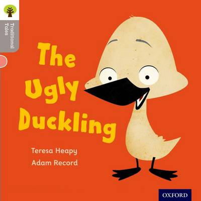 Oxford Reading Tree Traditional Tales: LEvel 1: The Ugly Duckling by Teresa Heapy, Nikki Gamble, Teresa Heapy