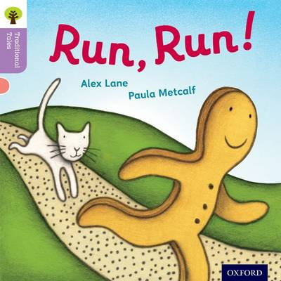 Oxford Reading Tree Traditional Tales: Level 1+: Run, Run! by Alex Lane, Nikki Gamble, Teresa Heapy