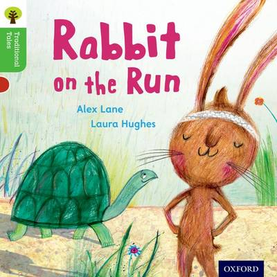Oxford Reading Tree Traditional Tales: Level 2: Rabbit On the Run by Alex Lane, Nikki Gamble, Teresa Heapy