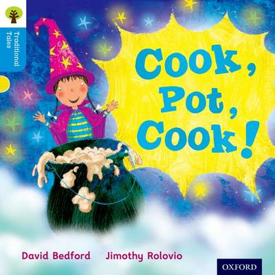 Oxford Reading Tree Traditional Tales: Level 3: Cook, Pot, Cook! by David Bedford, Nikki Gamble, Thelma Page