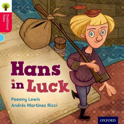 Oxford Reading Tree Traditional Tales: Level 4: Hans in Luck by Paeony Lewis, Nikki Gamble, Thelma Page