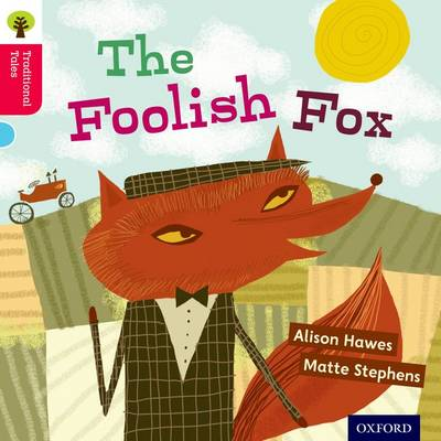 Oxford Reading Tree Traditional Tales: Level 4: The Foolish Fox by Alison Hawes, Nikki Gamble, Thelma Page