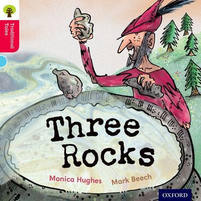 Oxford Reading Tree Traditional Tales: Level 4: Three Rocks by Monica Hughes, Nikki Gamble, Thelma Page