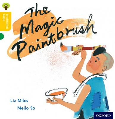 Oxford Reading Tree Traditional Tales: Level 5: The Magic Paintbrush by Liz Miles, Nikki Gamble, Thelma Page