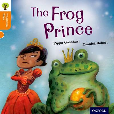 Oxford Reading Tree Traditional Tales: Level 6: The Frog Prince by Pippa Goodhart, Nikki Gamble, Pam Dowson