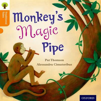 Oxford Reading Tree Traditional Tales: Level 6: Monkey's Magic Pipe by Pat Thomson, Nikki Gamble, Pam Dowson, Charlotte Raby