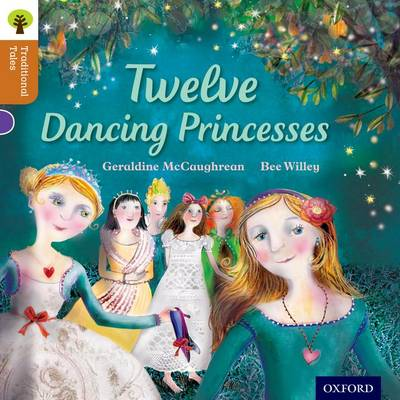 Oxford Reading Tree Traditional Tales: Level 8: Twelve Dancing Princesses by Geraldine McCaughrean, Nikki Gamble, Pam Dowson